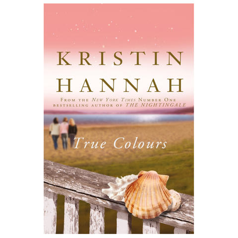 True Colours by Kristin Hannah - Book