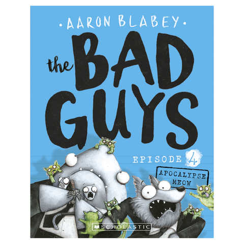 The Bad Guys: Episode 4, Apocalypse Meow by Aaron Blabey - Book