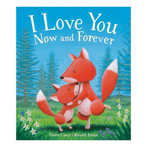 Love You Now & Forever by Dawn Casey & Russel Julian - Book