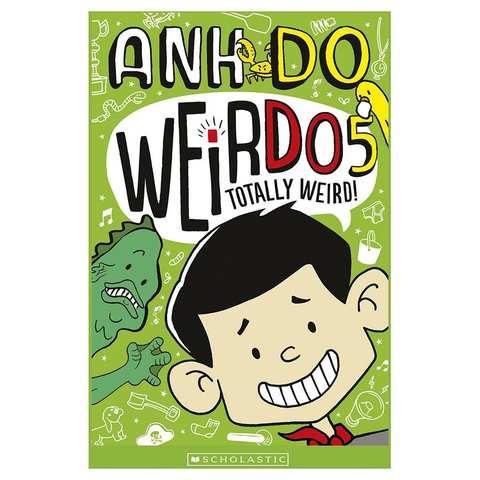 Weirdo 5 Totally Weird By Anh Do Book Kmart