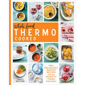 Whole Food Thermo Cooked by Tracey Pattison - Book