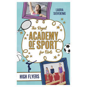 The Royal Academy of Sport For Girls: High Flyers by Laura Sieveking - Book
