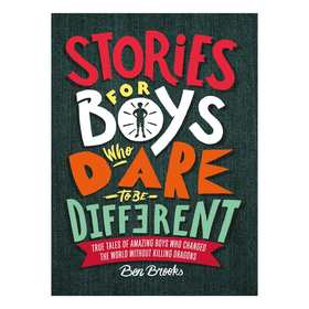 Stories for Boys Who Dare to Be Different by Ben Brooks - Book