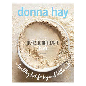 Basic to Brilliance Kids by Donna Hay - Book