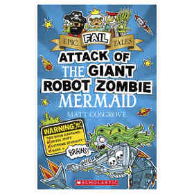 Attack Of The Giant Robot Zombie Mermaid by Matt Cosgrove - Book